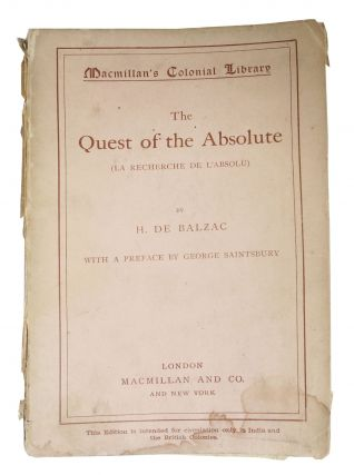 The QUEST Of The ABSOLUTE (La Recherche de l'Absolu).; Macmillan's Colonial Library No. 254. H....