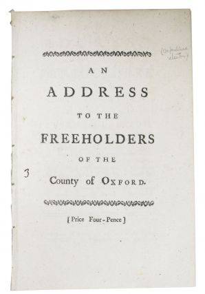 An ADDRESS To The FREEHOLDERS Of The COUNTY Of OXFORD, on the Subject of the Present Election....