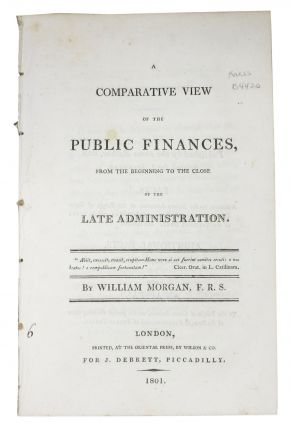 A COMPARATIVE VIEW Of The PUBLIC FINANCES, From the Beginning to the Close of the Late...