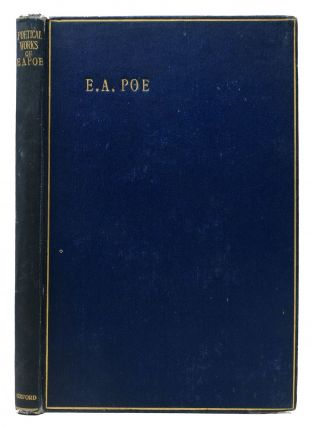 The COMPLETE POETICAL WORKS Of EDGAR ALLAN POE With Three Essays on Poetry.; Edited from the...