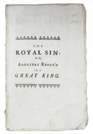 The ROYAL SIN: or, Adultery Rebuk'd in a Great King.; Being a Discourse from the following Text. ...