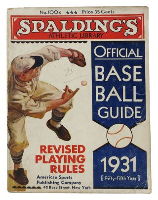 SPALDING'S OFFICIAL BASE BALL GUIDE. Fifty-fifth Year. 1931.; Spalding's Athletic Library. No....