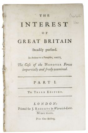 The INTEREST Of GREAT BRITAIN Steadily Pursued. In Answer to a Pamphlet, entitl'd, The Case of...