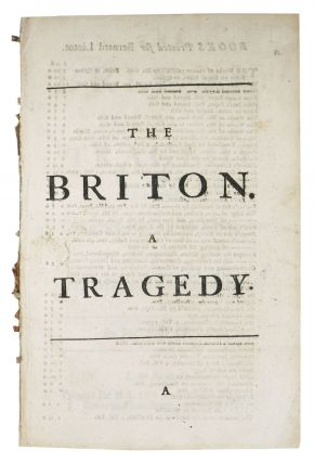 The BRITON. A TRAGEDY. As it is Acted at the Theatre Royal in Drury-Lane by His Majesty's...