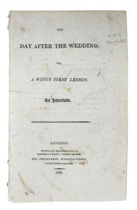 The DAY AFTER The WEDDING; or, A Wife's First Lesson. An Interlude. Marie Thérèse....