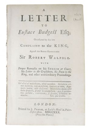 A LETTER To EUSTACE BUDGELL Esq; Occasioned by his late Complaint to the King Against the Right...