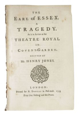 The EARL Of ESSEX. A Tragedy. As it is Acted at the Theatre Royal in Covent - Garden.; Written...