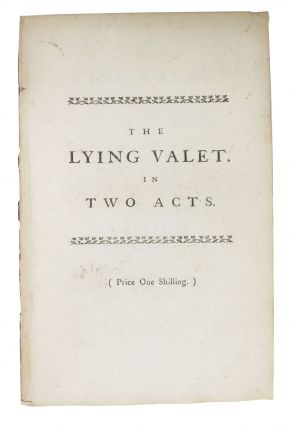 The LYING VALET. A Comedy, In Two Acts, As it is Performed at the Theatre - Royal in Drury -...