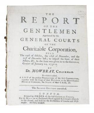 The REPORT Of The GENTLEMEN APPOINTED By The GENERAL COURTS Of The CHARITABLE CORPORATION,; Held...