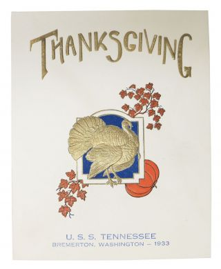 THANKSGIVING.; U.S.S Tennessee. Bremerton, Washington -- 1933. Holiday Menu