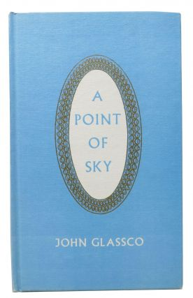 A POINT Of SKY. John Glassco