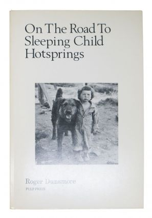 On The ROAD To SLEEPING CHILD HOTSPRINGS. Canadian Poetry, Roger Dunsmore