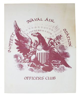 MOFFETT NAVEL AIR STATION OFFICERS' CLUB. [with accompanying ephemera]. Restaurant Menu
