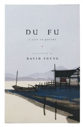 DU FU A Life in Poetry.; Translated by David Young. David - Du Fu. Young