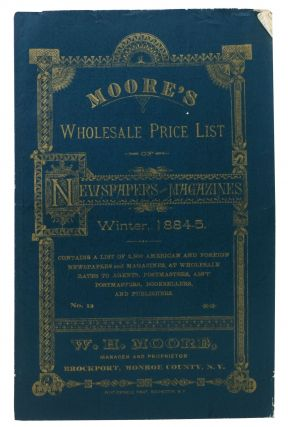 MOORE'S WHOLESALE PRICE LIST Of NEWSPAPERS And MAGAZINES. Winter, 1884 - 5. No. 12.; Contains a...
