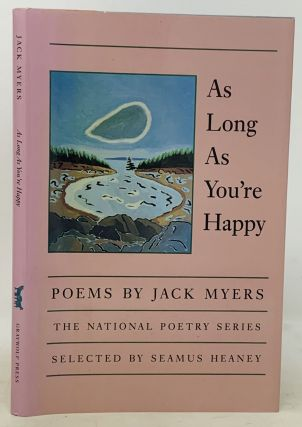 As LONG As YOU'RE HAPPY. Poems. Jack Myers