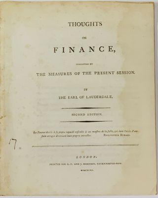 THOUGHTS On FINANCE, Suggested by The Measures of the Present Session.; By the Earl of...