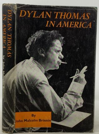 DYLAN THOMAS In AMERICA. Dylan - Subject. Brinnin Thomas, John Malcolm, 1914 - 1953