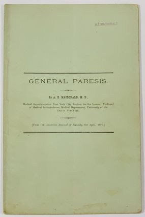 GENERAL PARESIS.; From the American Journal of Insanity, for April, 1877. . E. MacDonald,...