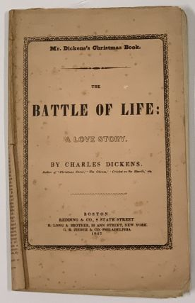 The BATTLE Of LIFE. A Love Story. Charles Dickens, 1812 - 1870