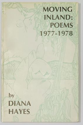MOVING INLAND: Poems 1977 - 1978; Fiddlehead Poetry Book No. 253. Diana Hayes