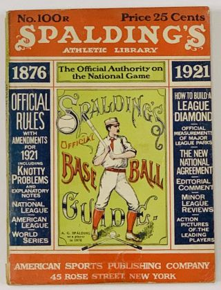 SPALDING'S OFFICIAL BASE BALL GUIDE. Forty-fifth Year. 1921.; Spalding's Athletic Library. No....