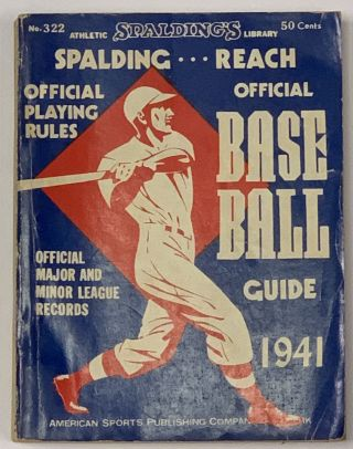 SPALDING - REACH OFFICIAL BASE BALL GUIDE. 1941.; Spalding's Athletic Library. No. 322. Price...