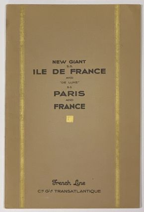 "NEW GIANT S.S. ILE De FRANCE And ""DE LUXE"" S.S. PARIS And FRANCE.; French Line. Cie Gle..."