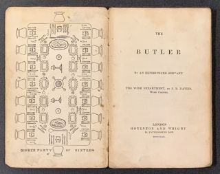 The BUTLER. By an Experienced Servant.; The Wine Department, by J. B. Davis, Wine Cooper. Houlston & Wright's Industrial Library.