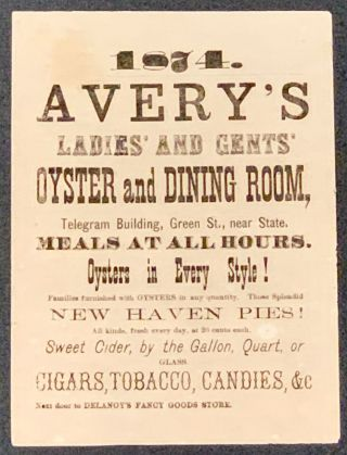 1874. AVERY'S LADIES' AND GENTS' OYSTER And DINING ROOM; Telegram Building, Green St., near...