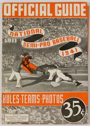 NATIONAL SEMI-PRO BASEBALL 1941. OFFICIAL GUIDE.; Rules • Teams • Photos 35¢. Baseball...