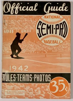 NATIONAL SEMI-PRO BASEBALL 1942. OFFICIAL GUIDE.; Rules • Teams • Photos 35¢. Baseball...