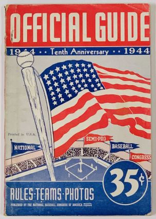 NATIONAL SEMI-PRO BASEBALL 1944. OFFICIAL GUIDE. Tenth Anniversary.; Rules • Teams • Photos...