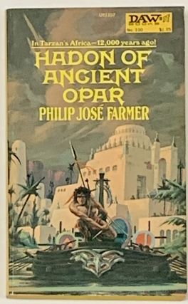 HADON Of ANCIENT OPAR. UY1107. No. 100. Philip José Farmer, 1918 - 2009
