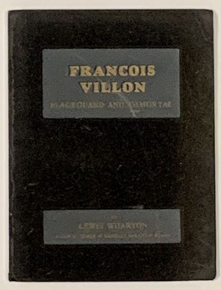 FRANCOIS VILLION. Blackguard and Immortal. Lewis . Villon Wharton, François - Subject, b....