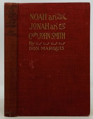NOAH An' JONAH An' CAP'N JOHN SMITH. A Book of Humorous Verse. Don Marquis