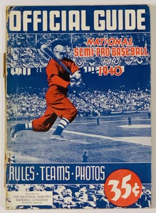 NATIONAL SEMI-PRO BASEBALL 1940. OFFICIAL GUIDE.; Rules • Teams • Photos 35¢. Baseball...