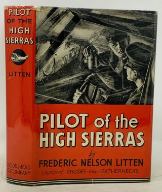 PILOT Of The HIGH SIERRAS. Frederic Nelson Litten