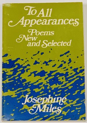 To ALL APPEARANCES. Josephine Miles