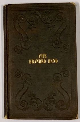 TRIAL And IMPRISONMENT Of JONATHAN WALKER, At Pensacola, Florida, for Aiding Slaves to Escape from Bondage. [Cover title: The Branded Hand].; With an Appendix, Containing a Sketch of His Life.