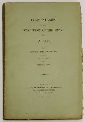 COMMENTARIES On The CONSTITUTION Of The EMPIRE Of JAPAN. Count Hirobumi . Ito Ito, Miyoji -,...