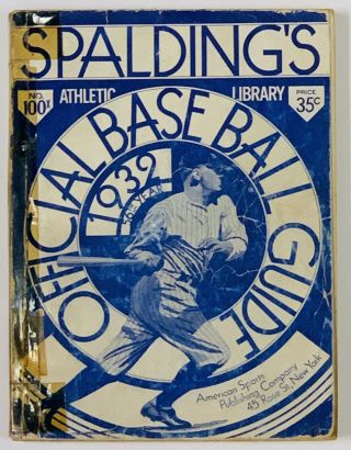 SPALDING'S OFFICIAL BASE BALL GUIDE. Fifty-sixth Year. 1932.; Spalding's Athletic Library. No....