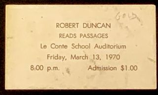 EVENT ADVERTISING TICKET. Robert Duncan Reads Passages. Le Conte School Auditorium.; Friday,...