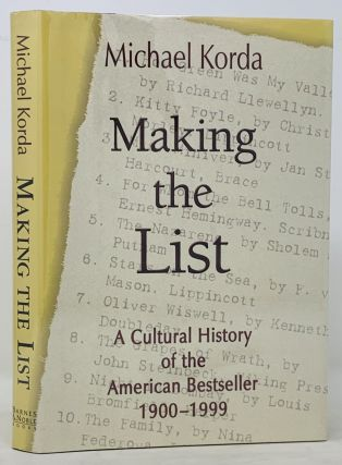MAKING The LIST. A Cultural History of the American Bestseller 1900 - 1999. Michael Korda