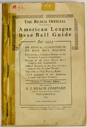The REACH OFFICIAL AMERICAN LEAGUE BASE BALL GUIDE For 1913.; An Annual Compendium of Base Ball...