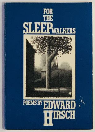 For The SLEEPWALKERS. Poems. Edward Hirsch
