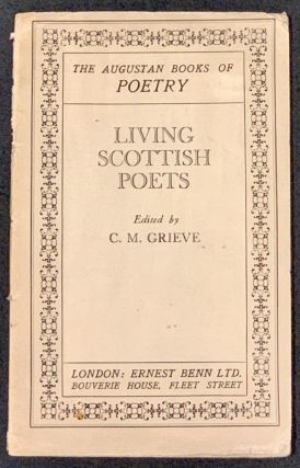 LIVING SCOTTISH POETS. The Augustan Books of Poetry. C. M. - Grieve, MacDiarmid, Edwin Muir,...