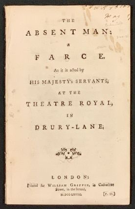 The ABSENT MAN; A Farce.; As It is Acted by His Majestry's Servants, at the Theatre Royal, in...