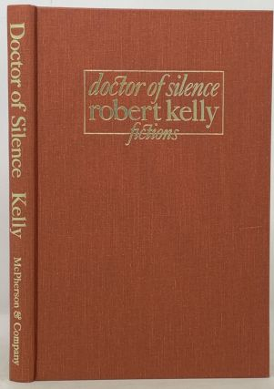 DOCTOR Of SILENCE. Fictions. Robert Kelly