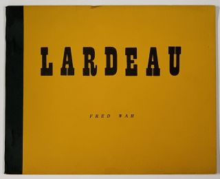 LARDEAU. Selected First Poems. Fred Wah
